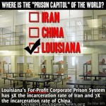 Louisiana's Prison rate is higher than that of China and Iran. Each of Louisiana's counties are allowed to set up their own private prisions. Some are owned by local police officers.