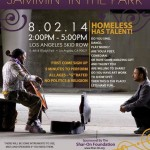 Los Angeles Homeless Talent Show August 2, 2014 East 6th and Gladys Park Downtown Los Angeles 90021